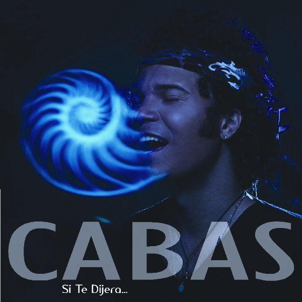 """Cabas estrena el sencillo """"Si Te Dijera…"""""""